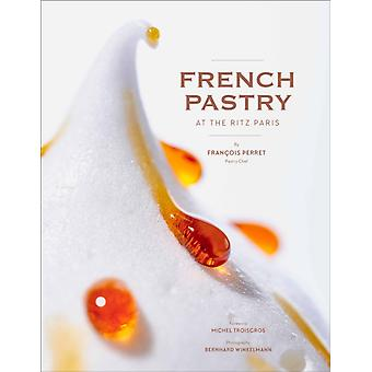 French Pastry at the Ritz Paris by Francois Perret