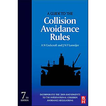 A Guide to the Collision Avoidance Rules - International Regulations f
