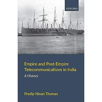 Empire and Post-Empire Telecommunications in India - A History by Prad