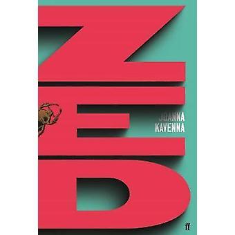 Zed by Joanna Kavenna - 9780571245154 Bok