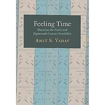 Feeling Time - Duration - the Novel - and Eighteenth-Century Sensibili