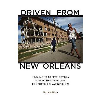 Driven from New Orleans - How Nonprofits Betray Public Housing and Pro