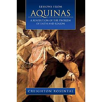 Lessons from Aquinas - A Resolution of the Problem of Faith and Reason