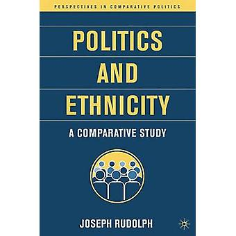 Politics and Ethnicity - A Comparative Study by J. Rudolph - 978140396
