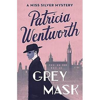 Grey Mask by Patricia Wentworth - 9781473673953 Book