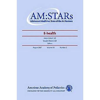 AM - STARs - E-Health by American Academy of Pediatrics Section on Adol