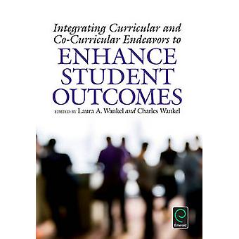 Integrating Curricular and Co-Curricular Endeavors to Enhance Student