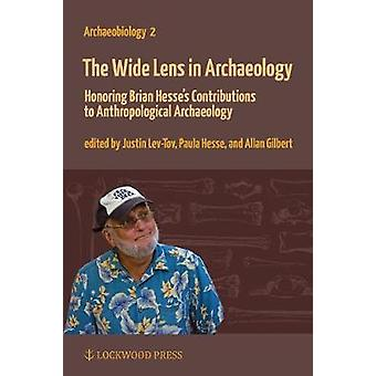 The Wide Lens in Archaeology - Honoring Brian Hesse's Contributions to