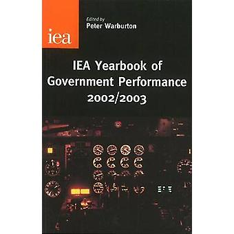 IEA Yearbook of Government Performance - 2002/2003 by Peter Warburton