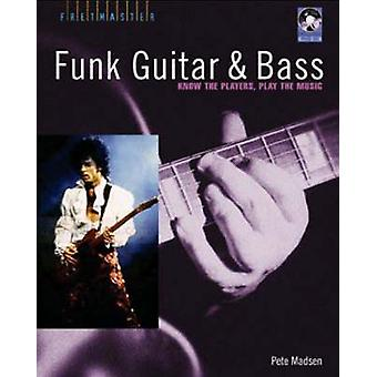 Funk Guitar and Bass - Know the Players - Play the Music by Pete Madse