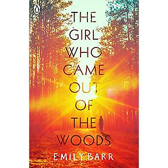 The Girl Who Came Out of the Woods by Emily Barr - 9780241345221 Book