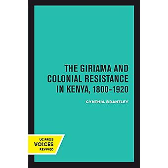 The Giriama and Colonial Resistance in Kenya - 1800-1920 by Cynthia B