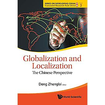 Globalization And Localization - The Chinese Perspective by Zhenglai D