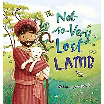 The Not-So-Very Lost Lamb by Antonia Woodward - 9780745976808 Book