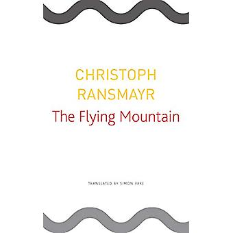 The Flying Mountain by Christoph Ransmayr - 9780857427205 Book