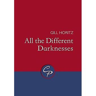 All the Different Darknesses by Gill Horitz - 9781788640398 Book