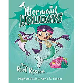 Mermaid Holidays 4 - The Reef Rescue by Delphine Davis - 9780143796473