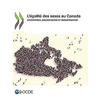 L'Egalite Des Sexes Au Canada Integration - Gouvernance Et Budgetisat