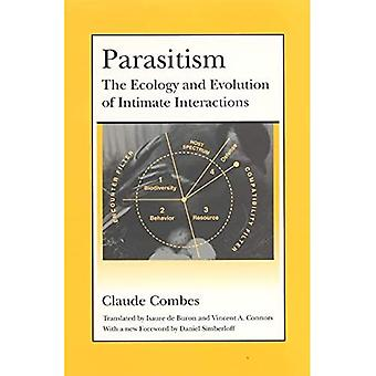 Parasitism: The Ecology and Evolution of Intimate Interactions (Interspecific Interactions (Paperback))