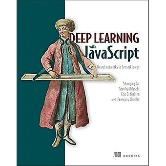 Deep Learning with JavaScript by Shanqing Cai - 9781617296178 Book