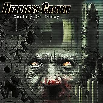 Headless Crown - Century of Decay [CD] USA import