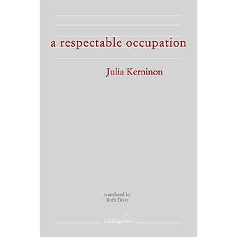 A Respectable Occupation by Kerninon & Julia