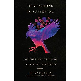Companions in Suffering: Comfort for Times of Loss and Loneliness