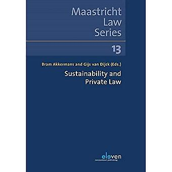 Sustainability and Private Law (Maastricht Law Series)