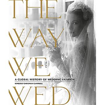The Way We Wed by ChrismanCampbell & Kimberly