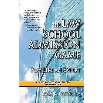 The Law School Admission Game - Play Like an Expert - Second Edition b