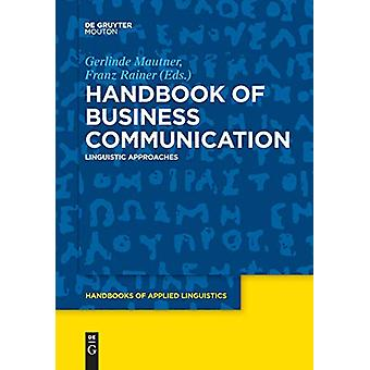 Handbook of Business Communication - Linguistic Approaches by Gerlinde