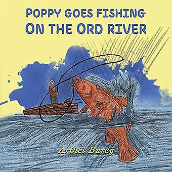 Poppy Goes Fishing on the Ord River by Arthel Burey - 9781528914680 B
