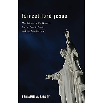 Fairest Lord Jesus - Meditations on the Gospels for the Poor in Spirit