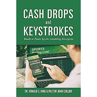 Cash Drops and Keystrokes - Roads to Power by the Gambling Enterprise