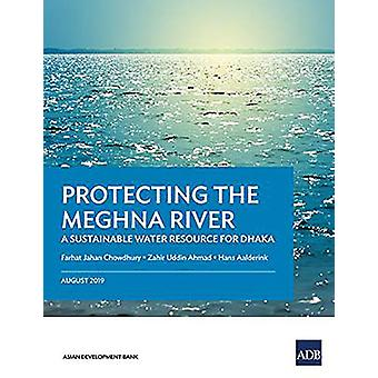 Protecting the Meghna River - A Sustainable Water Resource for Dhaka b