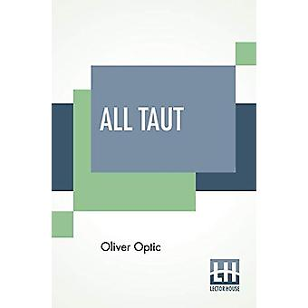 All Taut - Or Rigging The Boat by Oliver Optic - 9789389539745 Book