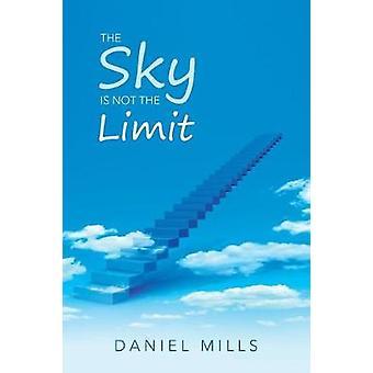 The Sky Is Not the Limit door Daniel Mills