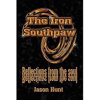 The Iron Southpaw: Reflexionen aus der Seele