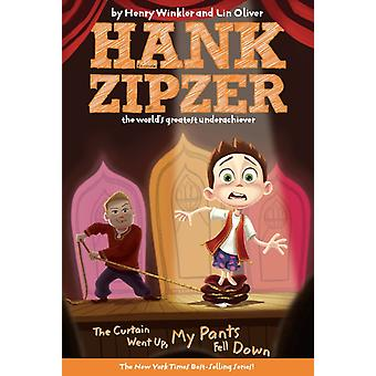 The Curtain Went Up My Pants Fell Down 11 by Henry Winkler & Lin Oliver