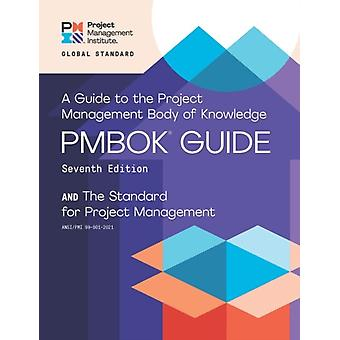 A guide to the Project Management Body of Knowledge PMBOK guide and the Standard for project management by Project Management Institute