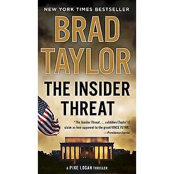 The Insider Threat  A Pike Logan Thriller by Brad Taylor