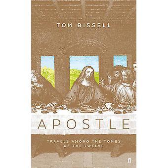 Apôtre - se déplace entre les tombes des douze (principal) par Tom Bissell