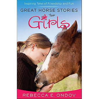 Great Horse Stories for Girls - Inspiring Tales of Friendship and Fun