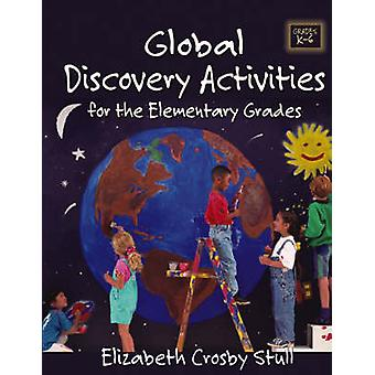 Global Discovery Activities - For the Elementary Grades by Elizabeth C