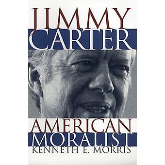 Jimmy Carter - amerikansk Moralist (ny upplaga) av Kenneth E. Morris-