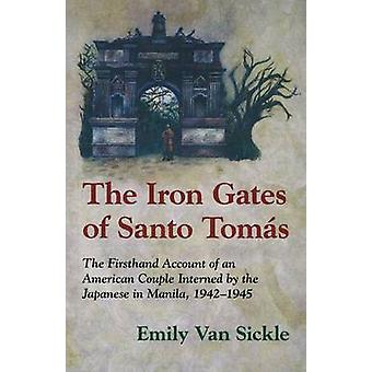 Iron Gates of Santo Tomas - A Firsthand Account of an American Couple