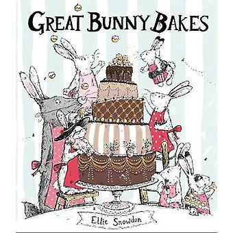 Great Bunny Bakes by Ellie Snowdon - 9781471166341 Book