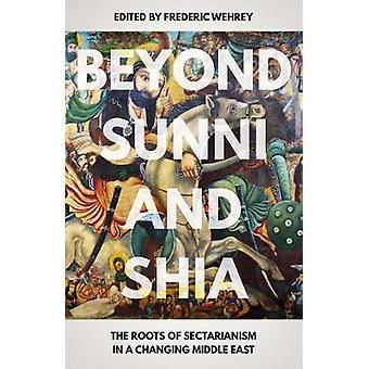 Buiten de soennitische en sjiitische - de wortels van sektarisme in een veranderende midden