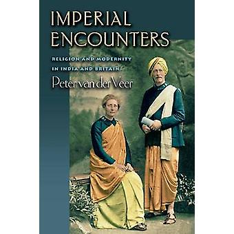 Imperial Encounters - Religion and Modernity in India and Britain by P
