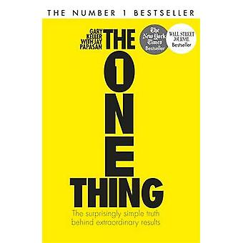 The One Thing - The Surprisingly Simple Truth Behind Extraordinary Res